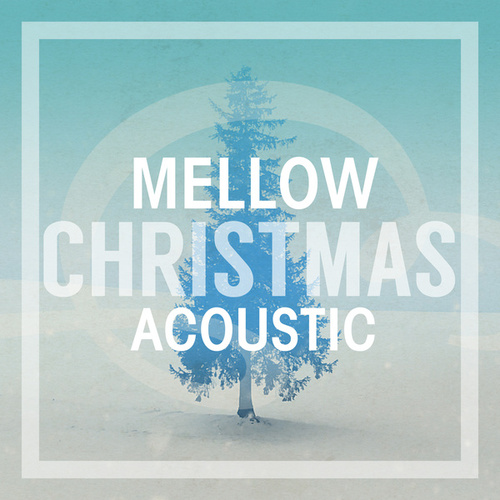 Mellow Christmas Acoustic by Various Artists