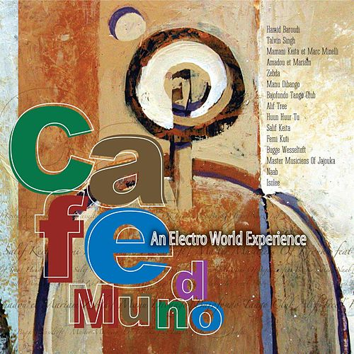 Cafe Mundo: An Electro World Experience de Various Artists