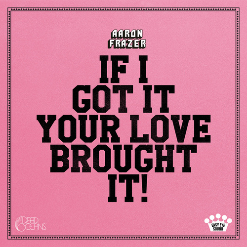 If I Got It (Your Love Brought It) by Aaron Frazer