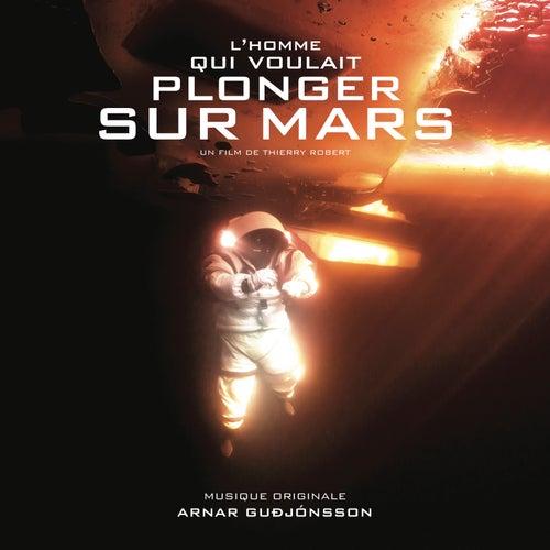 L'homme Qui Voulait Plonger Sur Mars by Arnar Guðjónsson