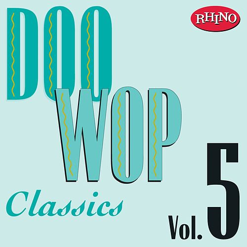 Doo Wop Classics, Vol. 5 by Various Artists
