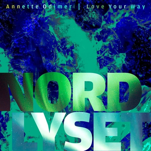Nordlyset by Annette Odimer - Love Your Way