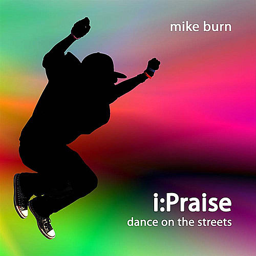 i:Praise - Dance On the Streets by Mike Burn