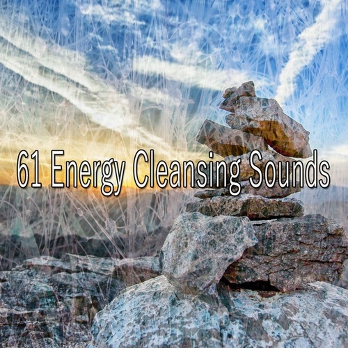 61 Energy Cleansing Sounds von Entspannungsmusik
