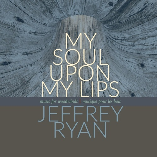 Jeffrey Ryan: My Soul Upon My Lips by Various Artists