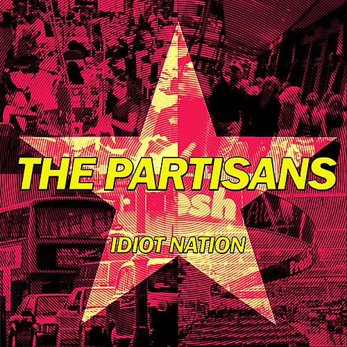 Idiot Nation de The Partisans