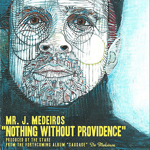 Nothing Without Providence - Single de Mr. J Medeiros