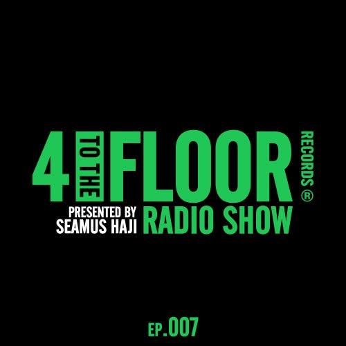 4 To The Floor Radio Episode 007 (presented by Seamus Haji) (DJ Mix) de Various Artists