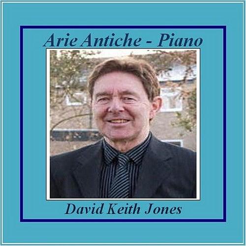 Arie Antiche - Piano de David Keith Jones