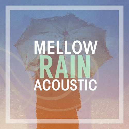 Mellow Rain Acoustic by Various Artists