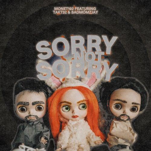 Sorry Not Sorry (feat. Takt32 & badmómzjay) von Monet192