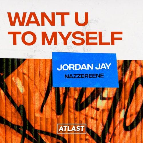 Want U To Myself von Jordan Jay