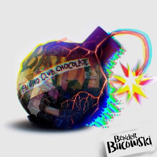En Vivo: Club Chocolate von Bender Bucowski