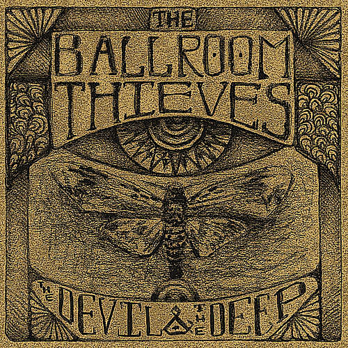 The Devil & The Deep de The Ballroom Thieves