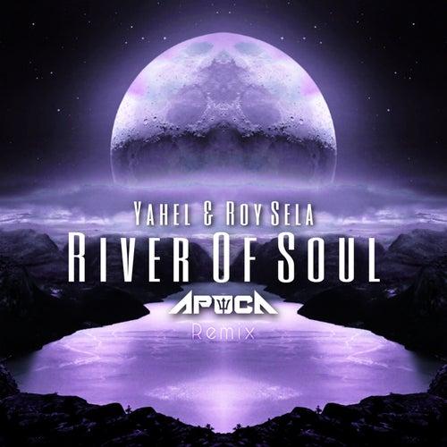 River of Soul (Apoca Remix) von Yahel