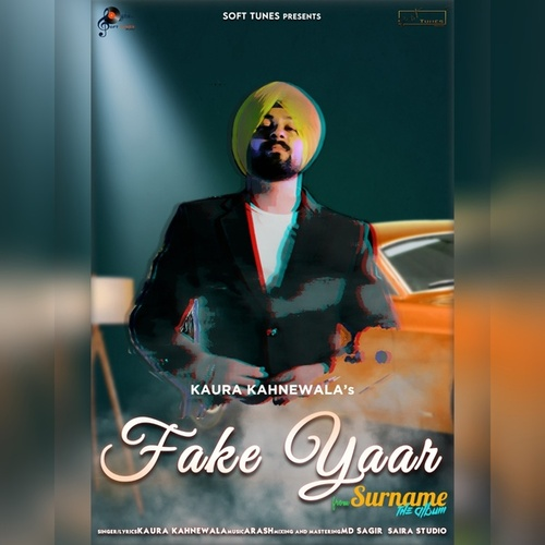Fake Yaar by Kaura Kahnewala