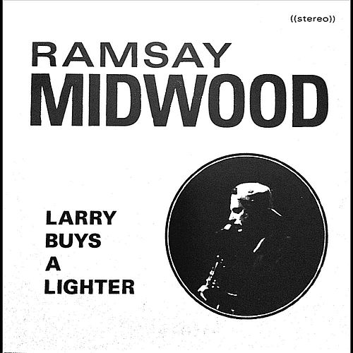Larry Buys a Lighter by Ramsay Midwood