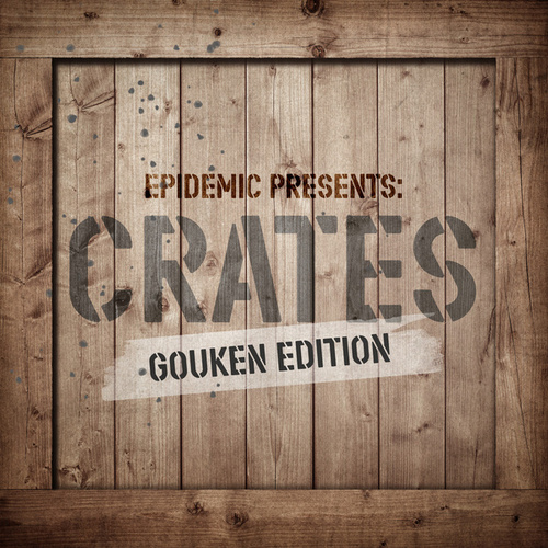 Epidemic Presents: Crates (Gouken Edition) by Various Artists