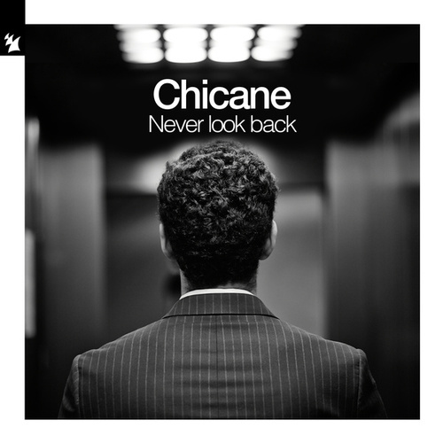 Never Look Back by Chicane