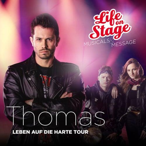 Thomas - Leben auf die harte Tour von Life on Stage