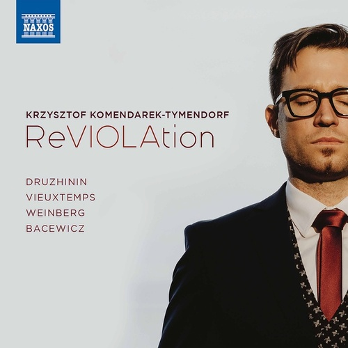 Druzhinin, Weinberg, Vieuxtemps & Bacewicz: Viola Works von Krzysztof Komendarek-Tymendorf