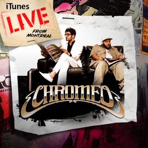 iTunes Live from Montreal by Chromeo