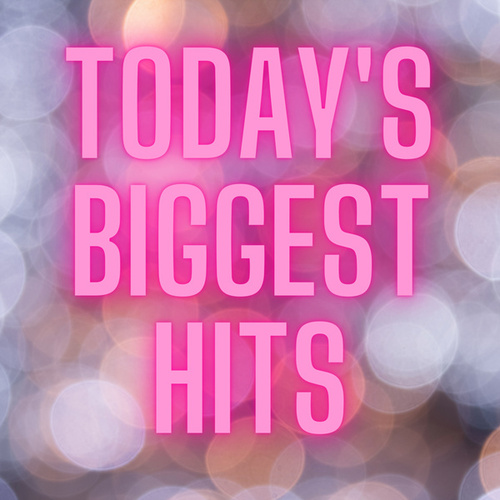 Today's Biggest Hits by Various Artists