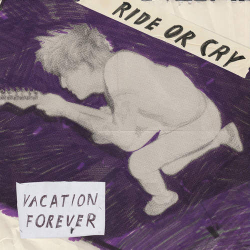 Ride Or Cry de Vacation Forever