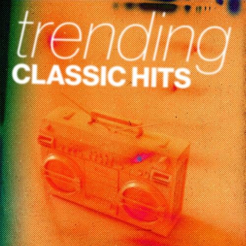 Trending Classic Hits von Various Artists