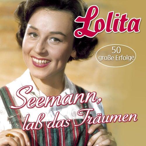 Seemann, laß das Träumen von Lolita