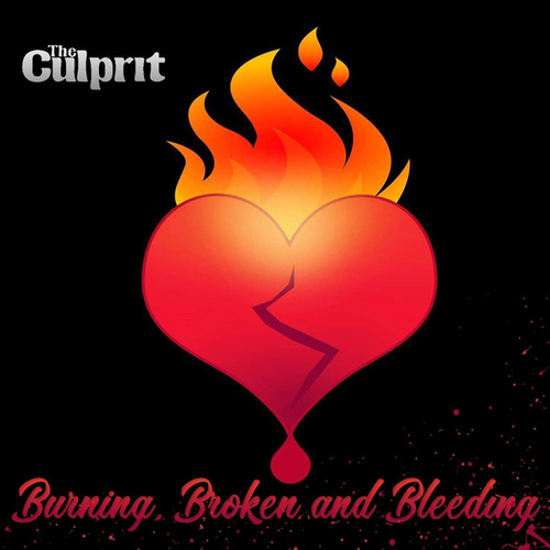 Burning, Broken & Bleeding by Culprit