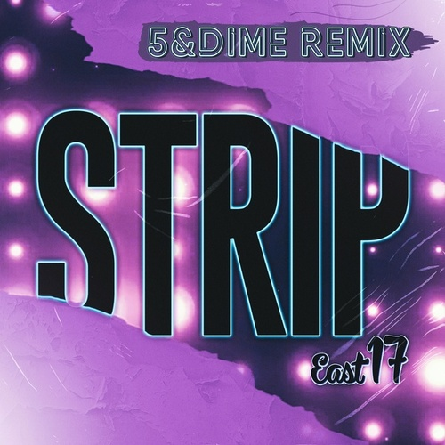 Strip (5&Dime Remix) by East 17