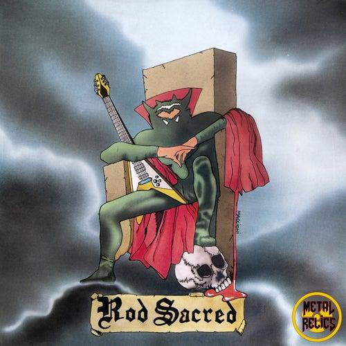 Rod Sacred by Rod Sacred