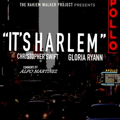It's Harlem (feat. Christopher Swift, Alpo Martinez & Gloria Ryann) de The Rakiem Walker Project
