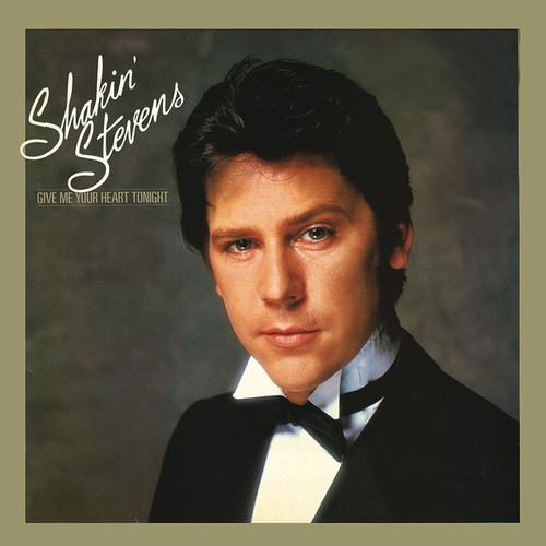 Give Me Your Heart Tonight de Shakin' Stevens