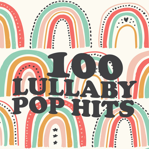 100 Lullaby Pop Hits (Instrumental) by Lullaby Players