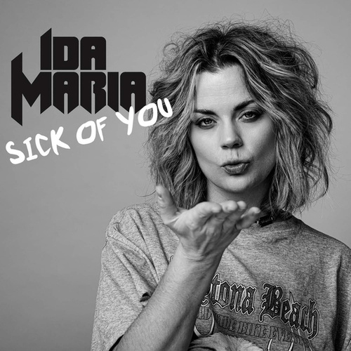 Sick Of You by Ida Maria