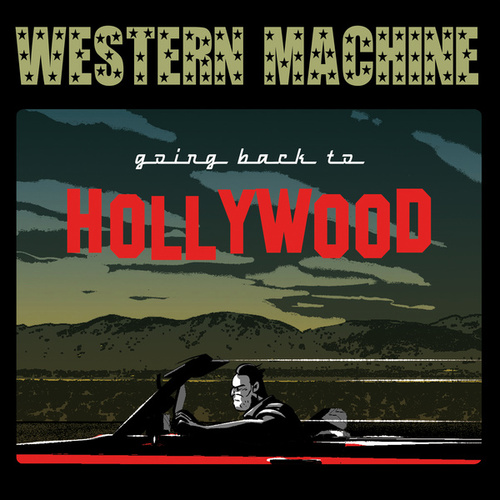 Going back to Hollywood by Western Machine