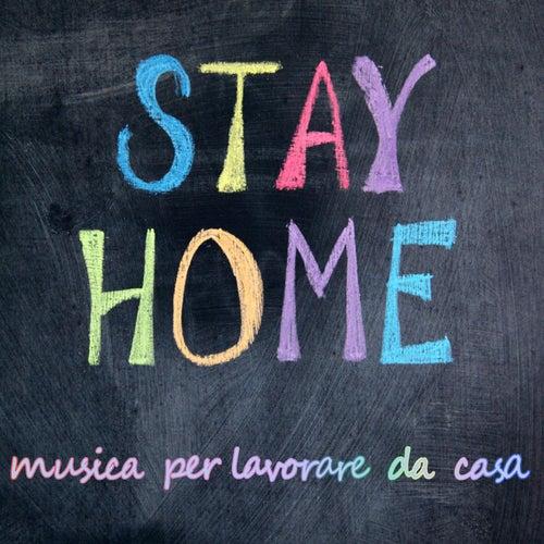 Stay Home musica per lavorare da casa by Various Artists