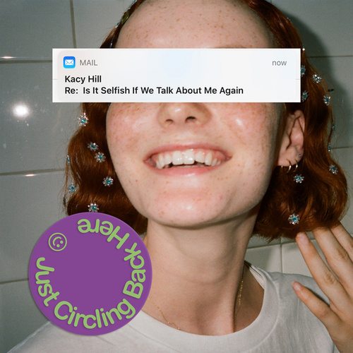 Just Circling Back Here: Is It Selfish If We Talk About Me Again (Remixes) by Kacy Hill