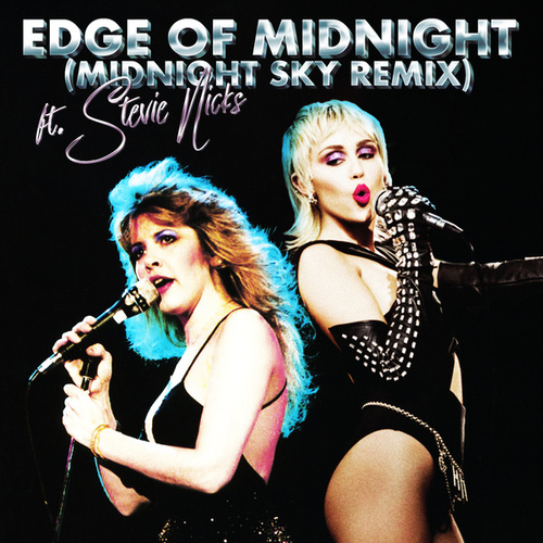 Edge of Midnight (Midnight Sky Remix) by Miley Cyrus