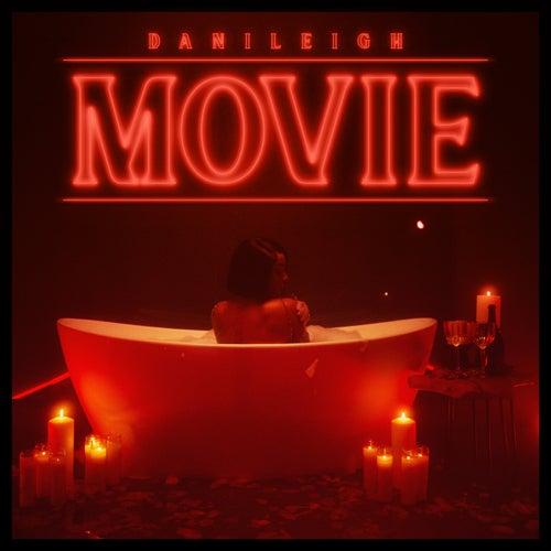 MOVIE by DaniLeigh