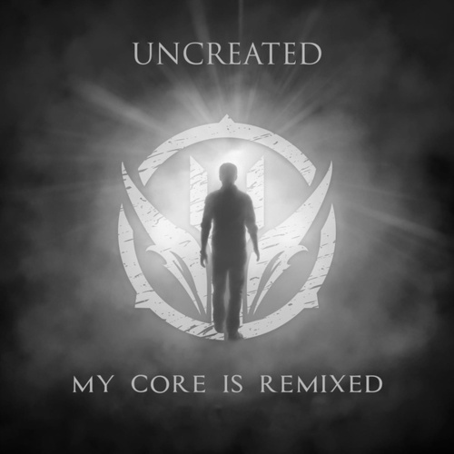 My Core Is Remixed by Uncreated