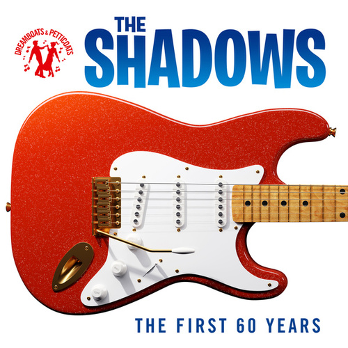 Dreamboats & Petticoats Presents: The Shadows - The First 60 Years de The Shadows