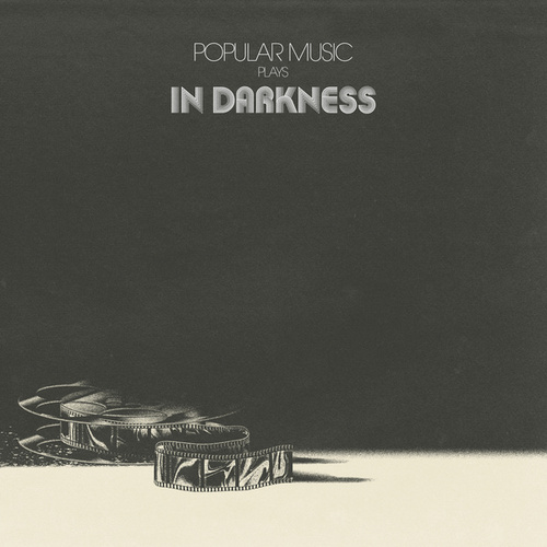 Popular Music Plays in Darkness by Popular Music