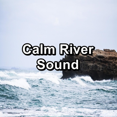 Calm River Sound von Sea Waves Sounds