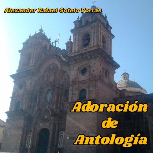 Adoración de Antología de Alexander Rafael Sotelo Porras