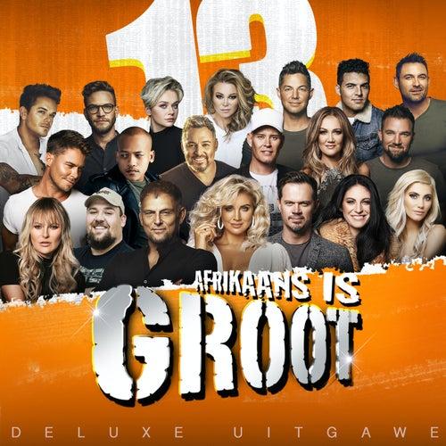 Afrikaans Is Groot, Vol. 13 (Deluxe Uitgawe) by Various Artists