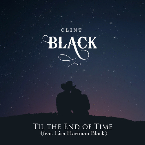 Til the End of Time by Clint Black