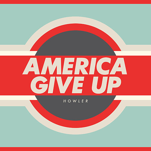 America Give Up de Howler